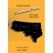 Exploring the Southwest States Through Literature by Pat T. Sharp