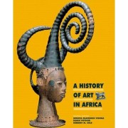 A History of Art in Africa by Monica Blackmun Visona
