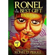 Ronel and the Best Gift Ever!: The Story of a Boy's Love for Animals, Nature, Art and His Friends.