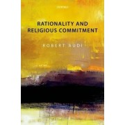 Rationality and Religious Commitment by John A O'Brien Professor of Philosophy Robert Audi