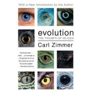 Evolution: The Triumph Of An Idea by Carl Zimmer