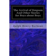The Arrival of Jimpson and Other Stories for Boys about Boys