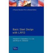 Basic Steel Design with LRFD by Theodore V. Galambos