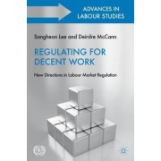 Regulating for Decent Work by Sangheon Lee
