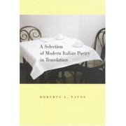 A Selection of Modern Italian Poetry in Translation by Roberta L. Payne
