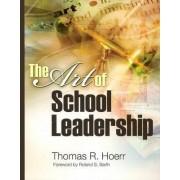 The Art of School Leadership the Art of School Leadership by Thomas R Hoerr