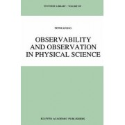 Observability and Observation in Physical Science by Peter Kosso