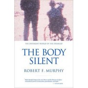 The Body Silent by Robert F. Murphy