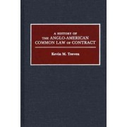 A History of the Anglo-American Common Law of Contract by Kevin M. Teeven
