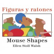 Figuras y Ratones / Mouse Shapes Bilingual Board Book by Ellen Stoll Walsh