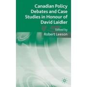 Canadian Policy Debates and Case Studies in Honour of David Laidler by Robert Leeson