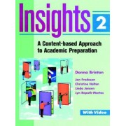 Insights 2: Content-based Approach to Academic Preparation: Students Book Bk. 2 by Donna M. Brinton