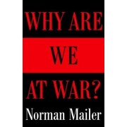 Why are We at War by Norman Mailer