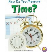 How Do You Measure Time? by Thomas K Adamson