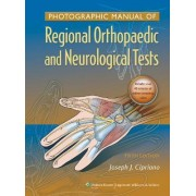 Photographic Manual of Regional Orthopaedic and Neurologic Tests by Joseph J. Cipriano