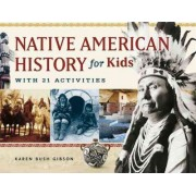 Native American History for Kids by Karen Bush Gibson