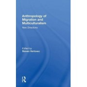 Anthropology of Migration and Multiculturalism by Steven Vertovec
