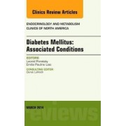 Diabetes Mellitus: Associated Conditions, an Issue of Endocrinology and Metabolism Clinics of North America by Leonid Poretsky