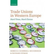 Trade Unions in Western Europe by Rebecca Gumbrell-McCormick