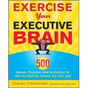 Exercise Your Executive Brain by Charles Timmerman