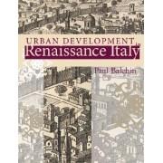 Urban Development in Renaissance Italy by Paul N. Balchin