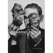 Drawing People: The Human Figure in Contemporary Art by Roger Malbert
