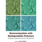 Nanocomposites with Biodegradable Polymers by Vikas Mittal