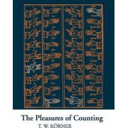 The Pleasures of Counting by T. W. Korner