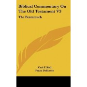 Biblical Commentary on the Old Testament V3 by Carl F Keil