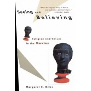 Seeing and Believing by Margaret Miles