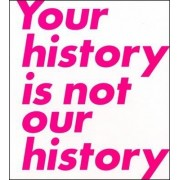 Your History is Not Our History by David Salle