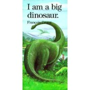 I am a Big Dinosaur by Francois Crozat