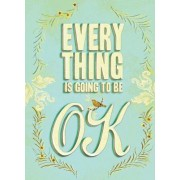Everything Is Going to Be OK by Brooke Johnson (As