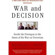 War and Decision by Douglas Feith