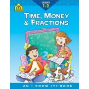 Time, Money & Fractions by Lorie Deyoung