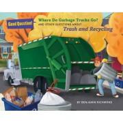 Where Do Garbage Trucks Go? by Ben Richmond