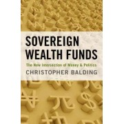 Sovereign Wealth Funds by Christopher Balding