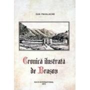 Cronica Ilustrata De Brasov - Dan Pavalache
