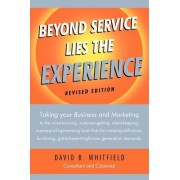 Beyond Service Lies the Experience Revised Edition by B Whitfield David B Whitfield