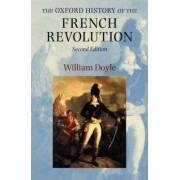 The Oxford History of the French Revolution by Professor William Doyle