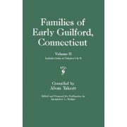 Families of Early Guilford, Connecticut. One Volume Bound in Two. Volume II. Includes Index to Volumes I & II by Alvan Talcott