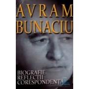 Avram Bunaciu. Biografie Reflectii Corespondenta