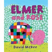 Elmer and Rose by David McKee