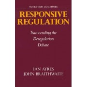 Responsive Regulation by Ian Ayres