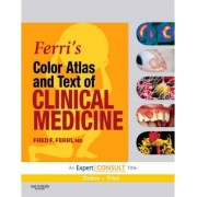 Ferri's Color Atlas and Text of Clinical Medicine by Fred F. Ferri