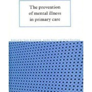 The Prevention of Mental Illness in Primary Care by Tony Kendrick