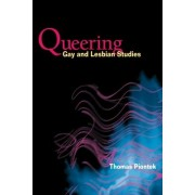 Queering Gay and Lesbian Studies by Thomas Piontek
