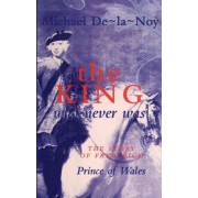 The King That Never Was by Michael De-La-Noy