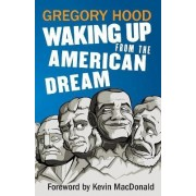Waking Up from the American Dream by Gregory Hood