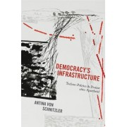 Democracy's Infrastructure: Techno-Politics and Protest After Apartheid